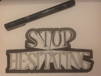 Stop Hesitating.