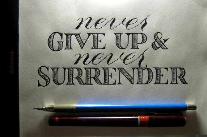 Never give up & never surrender