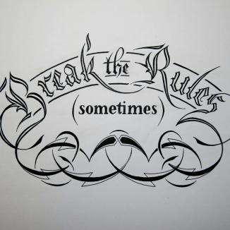 Break the Rules (sometimes)