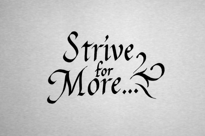 Strive for More