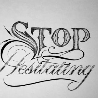Stop Hesitating