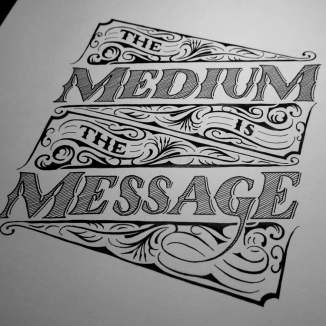 The Medium is the Message