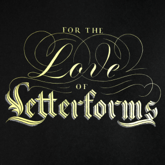 For the Love of Letterforms Gold